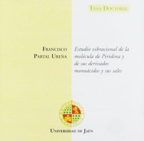 Estudio vibracional de la molécula de piridina y de sus derivados monoácidos y sus sales (CD Tesis) por Francisco Partal Ureña
