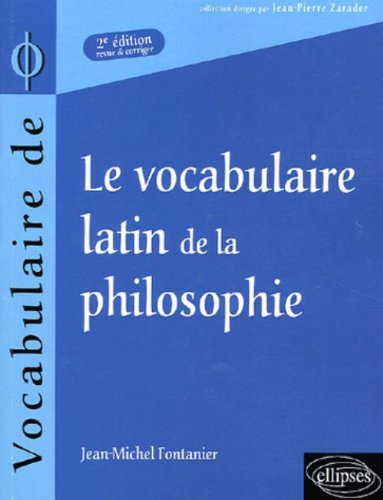 Le vocabulaire latin de la philosophie : De Cicron  Heidegger