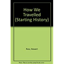 How We Travelled (Starting History)