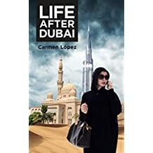 Life after Dubai (English Edition)