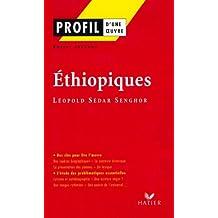 Profil - Senghor (Léopold Sédar) : Ethiopiques : Analyse littéraire de l'oeuvre (Profil d'une Oeuvre)