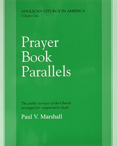 Prayer Book Parallels Volume 1 (Anglican Liturgy in America) by Paul V. Marshall (2000-01-01)