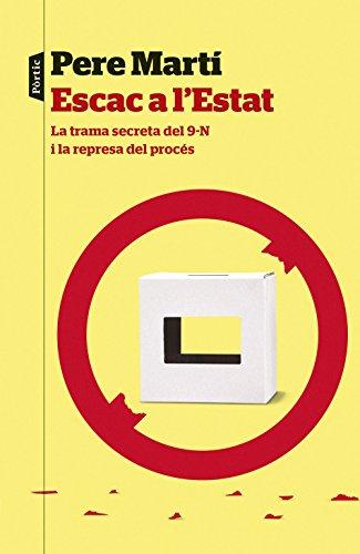Escac a l'Estat: La trama secreta del 9N i la represa del procés (Catalan Edition)