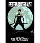 By Wiebe, Kurtis J [ Peter Panzerfaust Volume 3: Cry of the Wolf Tp ] [ PETER PANZERFAUST VOLUME 3: CRY OF THE WOLF TP ] Mar - 2014 { Paperback }