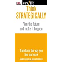 Think Strategically (Worklife) by Andy Bruce (2007-09-03)