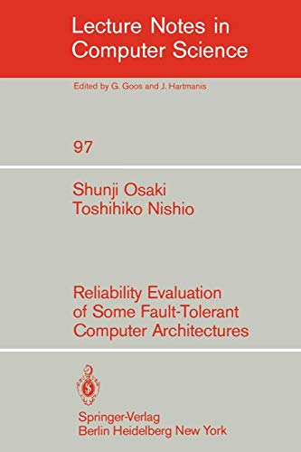 Reliability Evaluation of Some Fault-Tolerant Computer Architectures (Lecture Notes in Computer Science, Band 97) (Netzwerk-prozessor-design)