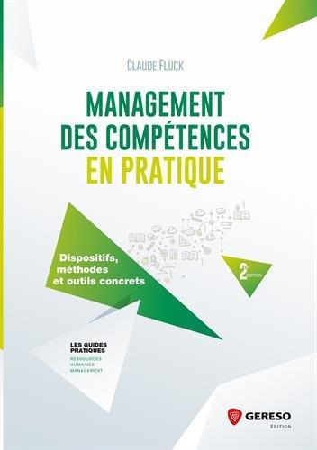 Management des compétences en pratique: Dispositifs, méthodes et outils concrets