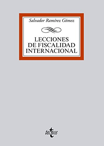 Lecciones de fiscalidad internacional (Derecho - Biblioteca Universitaria De Editorial Tecnos) por Salvador Ramírez Gómez