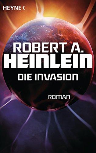 Heinlein, Robert A.: Die Invasion