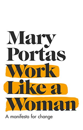 Work Like a Woman: A Manifesto For Change por Mary Portas
