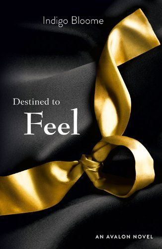Destined to Feel (Avalon 2) by Indigo Bloome (2012-11-08)