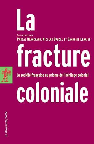 La fracture coloniale par