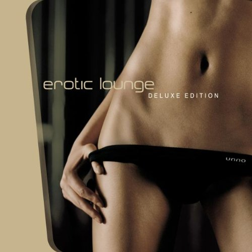 Erotic Lounge (Deluxe Edition)