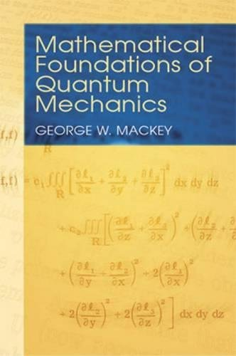 Mathematical Foundations of Quantum Mechanics (Dover Books on Physics)