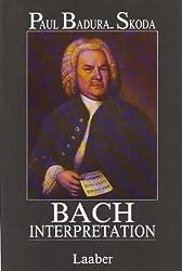 Bach-Interpretation: Die Klavierwerke Johann Sebastian Bachs