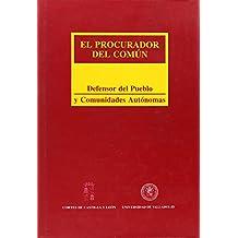 Procurador Del Comun: Defensor Del Pueblo y Comunidades Autonomas, El