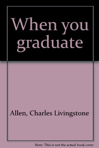 When you graduate by Charles Livingstone Allen (1972-08-02)