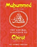 Muhammed: The Natural Successor to Christ