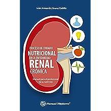 Proceso de cuidado nutricional en la enfermedad renal crónica. Manual para el profesional de la nutrición