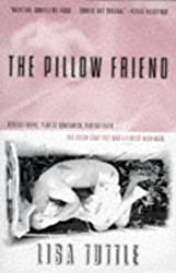 The Pillow Friend by Lisa Tuttle (1996-11-28)