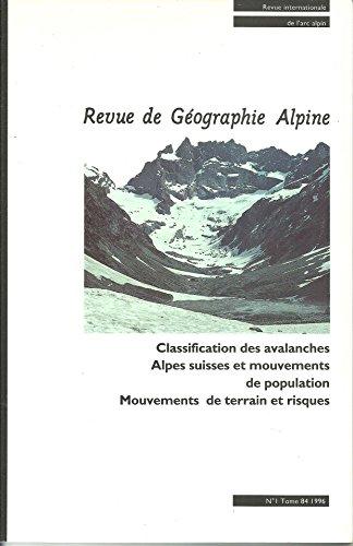 Classification des avalanches. Alpes suisses et mouvements de population. Mouvements de terrain et risues. Revue De Géographie Alpine