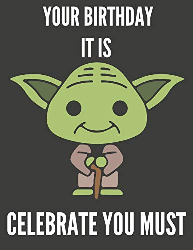 Your Birthday It Is Celebrate You Must: Cute Yoda Birthday Gift Sketchbook for Kids to Sketching, Whiting, Drawing, Journaling and Doodling (8.5x11) 150 Blank Pages for Children (Green&Grey Pattern)