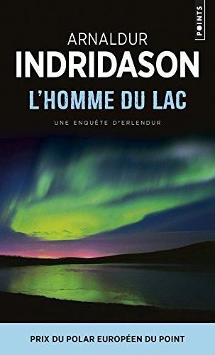 L'Homme du lac. Une enquête du commissaire Erlendur Sveinsson par Arnaldur Indridason