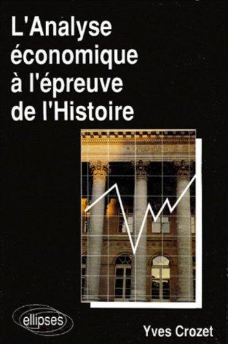 L'Analyse économique à l'épreuve de l'Histoire par Yves Crozet