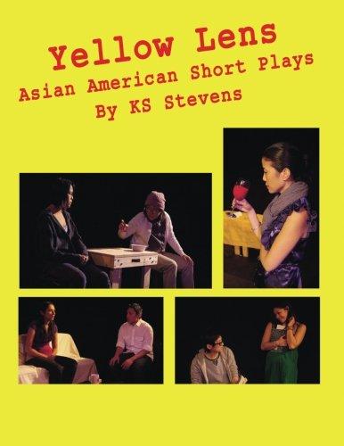 Yellow Lens: Asian American Short Plays: Asian American Short Plays