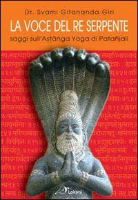 la-voce-del-re-serpente-saggi-sullastanga-yoga-di-patanjali-ediz-multilingue