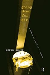 Going Down for Air: A Memoir in Search of a Subject (Charles Lemert Books) by Derek Sayer (2004-09-10)