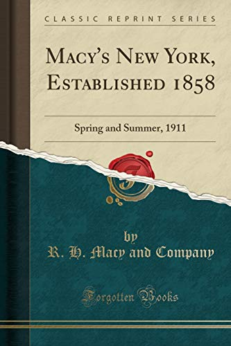 Macy's New York, Established 1858: Spring and Summer, 1911 (Classic Reprint)
