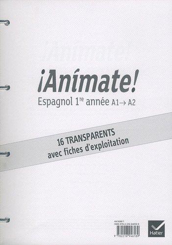 Animate Espagnol 1re année éd. 2011-16 transparents