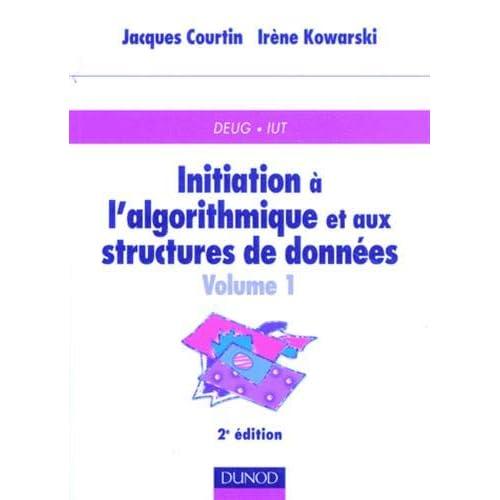 Initiation à l'algorithmique et aux structures de données, volume 1