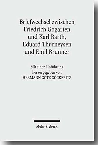 Friedrich Gogartens Briefwechsel Mit Karl Barth, Eduard Thurneysen Und Emil Brunner by Karl Barth (2009-12-31)
