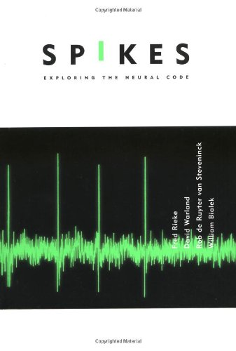 Spikes: Exploring the Neural Code (Computational Neuroscience)