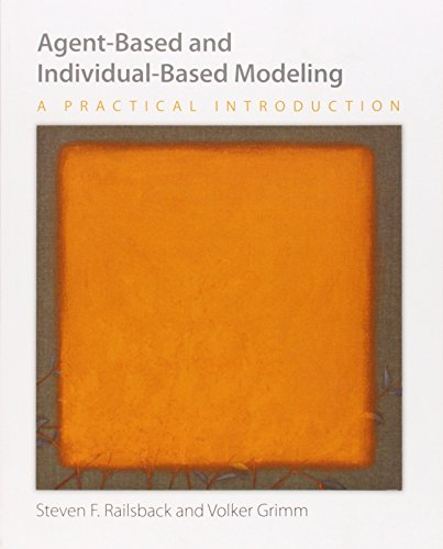 Agent-Based and Individual-Based Modeling: A Practical Introduction por Steven F. Railsback