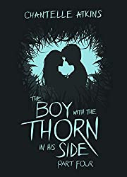 The Boy With The Thorn In His Side Part Four