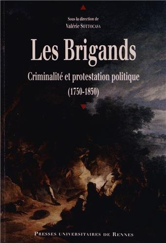 Les Brigands : Criminalité et protestation politique (1750-1850)