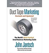 [(Duct Tape Marketing: The World's Most Practical Small Business Marketing Guide)] [by: John Jantsch]