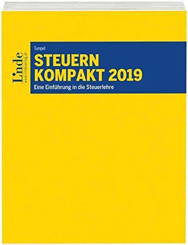 Steuern kompakt 2019: Eine Einführung in die Steuerlehre (Linde Lehrbuch)