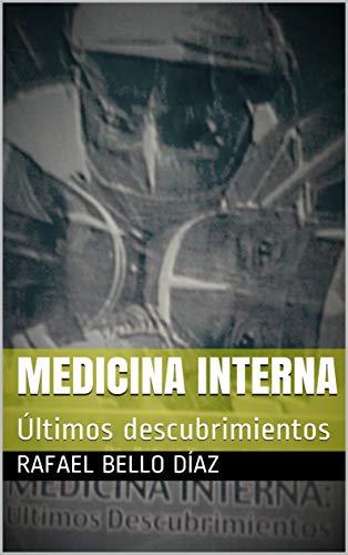 Medicina Interna: Últimos descubrimientos (Serie Ciencia y Tecnología) por Rafael Bello Díaz