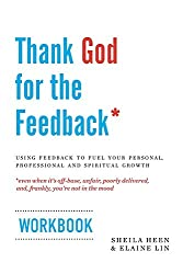 Thank God for the Feedback: Using Feedback to Fuel Your Personal, Professional and Spiritual Growth (English Edition)