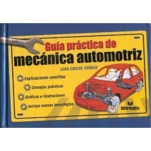 Guia Practica De Mecanica Automotriz/Practical Guide To Automotive Mechanics por Juan Carlos Vargas