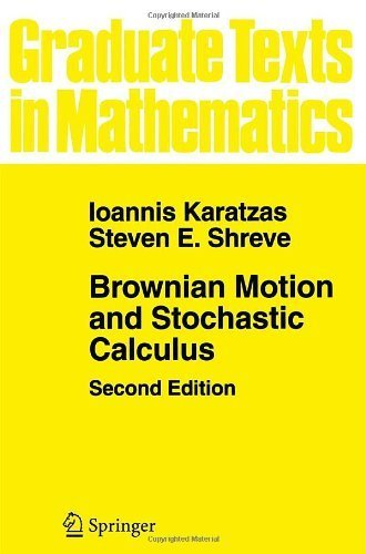 Brownian Motion and Stochastic Calculus (Graduate Texts in Mathematics) (Volume 113) by Karatzas, Ioannis, Shreve, Steven (1991) Paperback