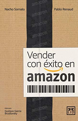 Vender con éxito en Amazon eBook: Somalo, Nacho, Renaud, Pablo ...