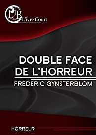 Double face de l'horreur par Gynsterblom
