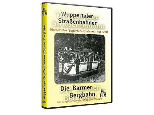 Preisvergleich Produktbild Wuppertaler Straßenbahnen: Die Barmer Bergbahn: Mit Bergbahn-Film der WSW und Diashow