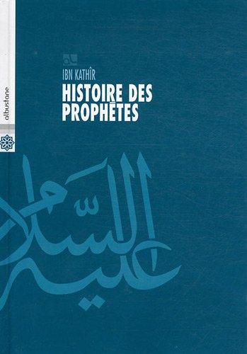 Histoire des prophètes : D'Adam à Jésus par Ismaïl ibn Kathîr
