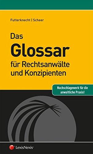 Das Glossar für Rechtsanwälte und Konzipienten (Rechtspraxis)